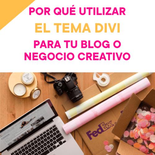 Por qué utilizar el tema Divi para tu blog o negocio creativo.