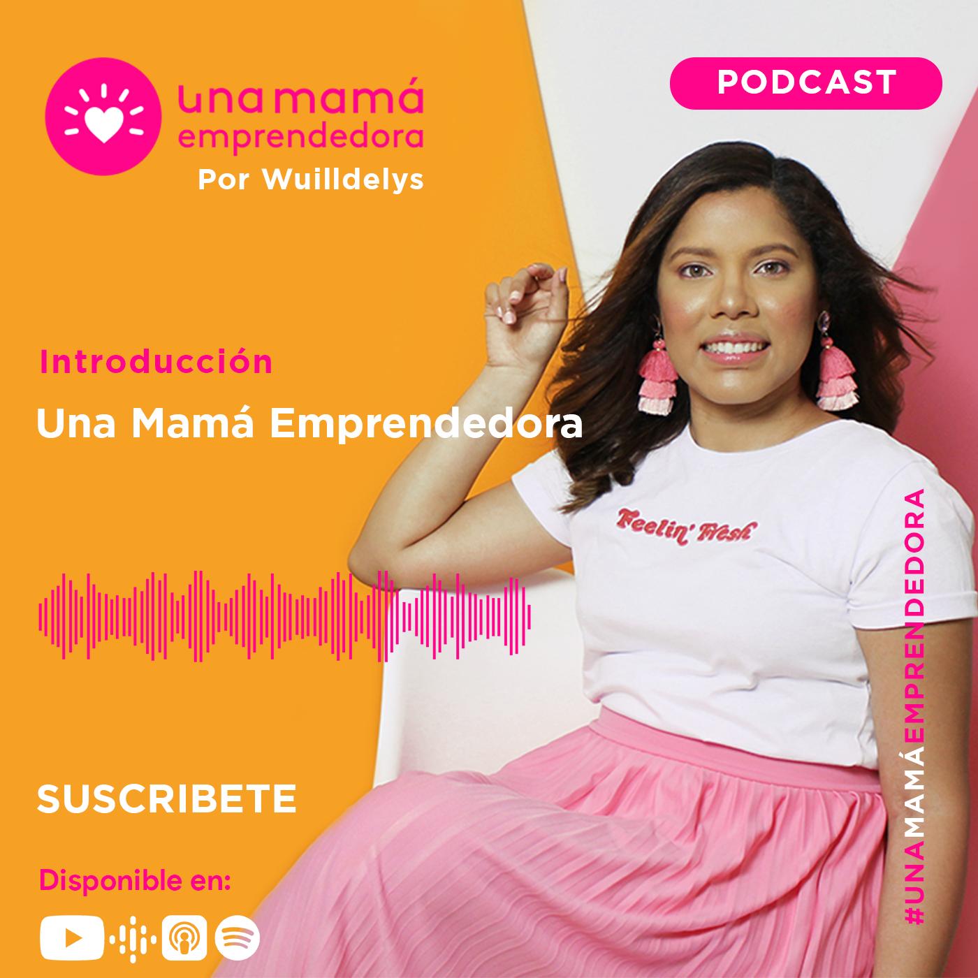 Podcast Una Mamá Emprendedora